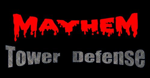 MayhemTowerDefense——混乱塔防小游戏 TD塔防游戏插件
