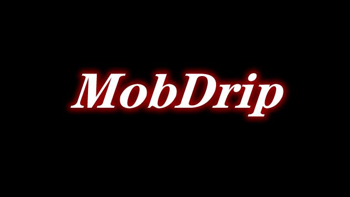 MobDrip Mod
