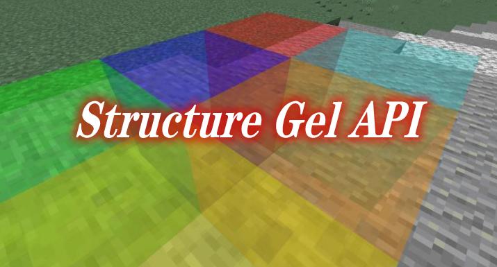 Structure Gel API Mod