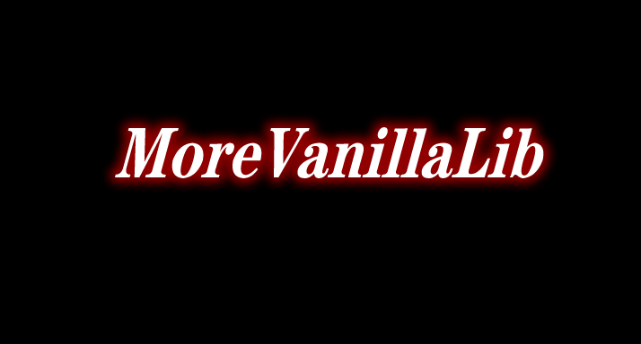 MoreVanillaLib 前置 Mod