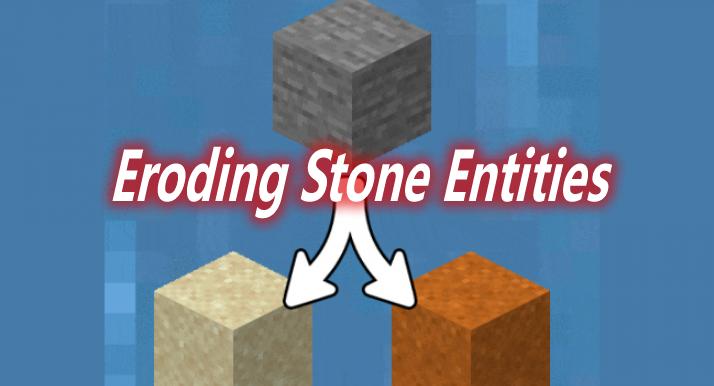 Eroding Stone Entities Mod